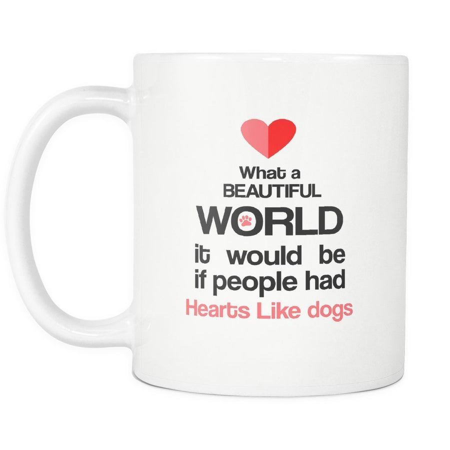 Dogs - If people had hearts like dogs White Mug 11oz-Drinkware-I love Veterinary