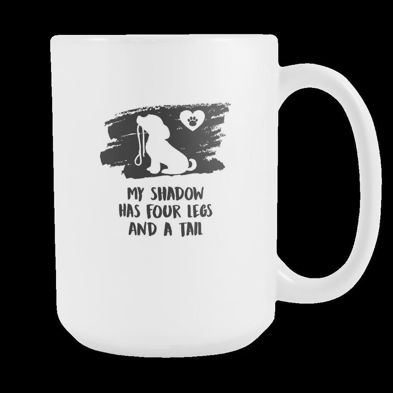 Dogs - My shadow has four legs and a tail White Mug 15oz-Drinkware-I love Veterinary