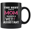 Vet Assistant - The best kind of Mom raises a Vet Assistant 11oz Black Mug-Drinkware-I love Veterinary