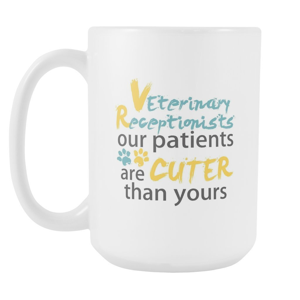 Vet Receptionist - Our patients are cuter than yours White mug 15oz-Drinkware-I love Veterinary