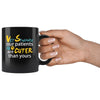 Vet Student - Our patients are cuter than yours 11oz Black Mug-Drinkware-I love Veterinary