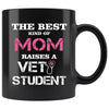 Vet Student - The best kind of Mom raises a Vet Student 11oz Black Mug-Drinkware-I love Veterinary