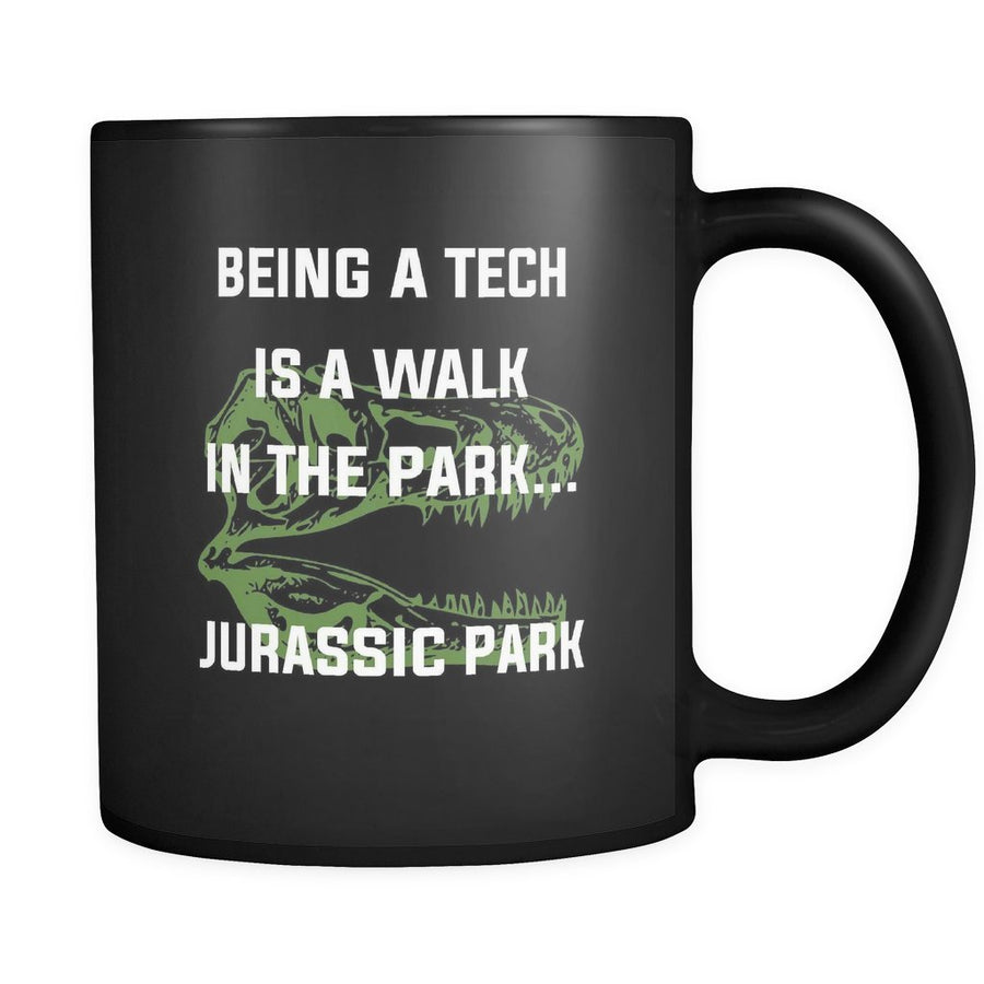 Vet Tech - Being a Tech is like walk in the park Jurassic Park 11oz Black Mug-Drinkware-I love Veterinary