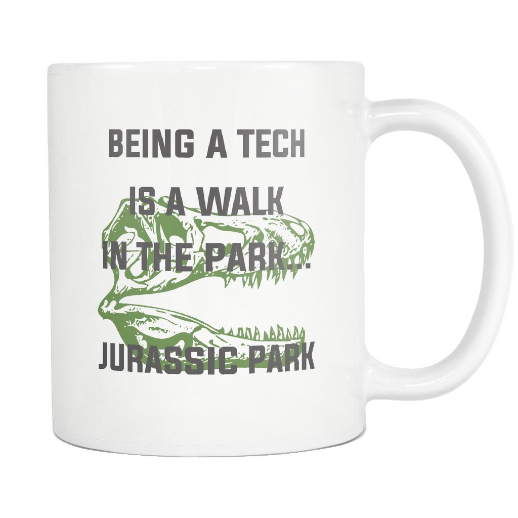 Vet Tech - Being a Tech is like walk in the park Jurassic Park White Mug 11oz-Drinkware-I love Veterinary
