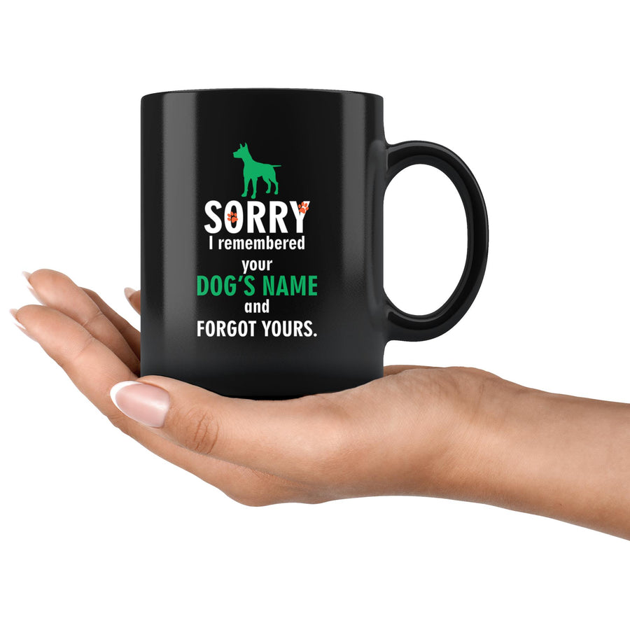 Vet Tech - Sorry I remembered your dog's name and forgot yours 11oz Black Mug-Drinkware-I love Veterinary
