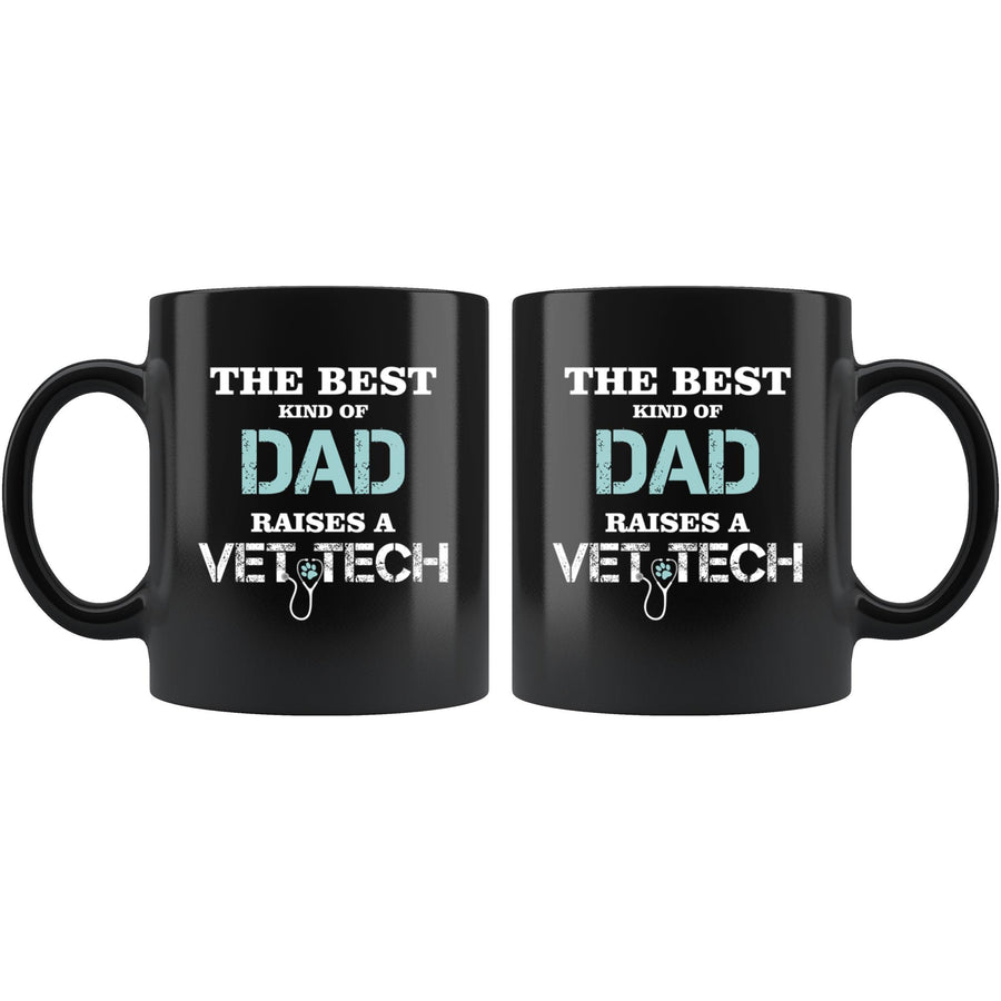 Vet Tech - The best kind of Dad raises a Vet Tech 11oz Black Mug-Drinkware-I love Veterinary