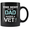 Veterinarian - The best kind of Dad raises a Vet 11oz Black Mug-Drinkware-I love Veterinary