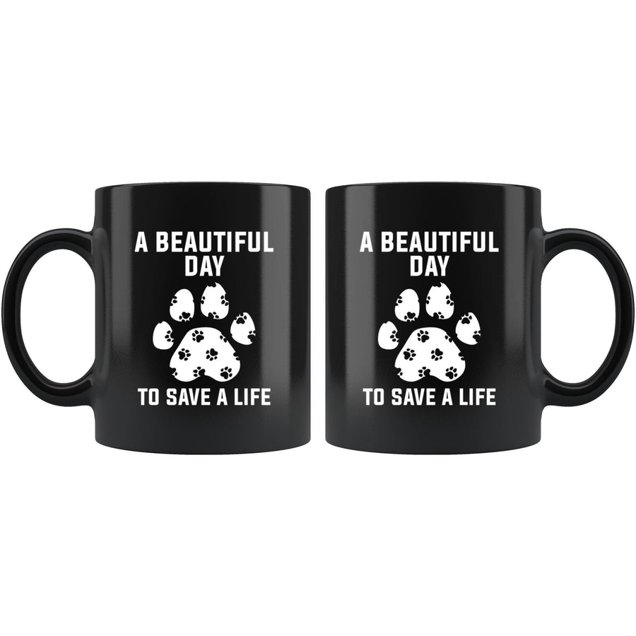 Veterinary - A beautiful day to save a life 11oz Black Mug