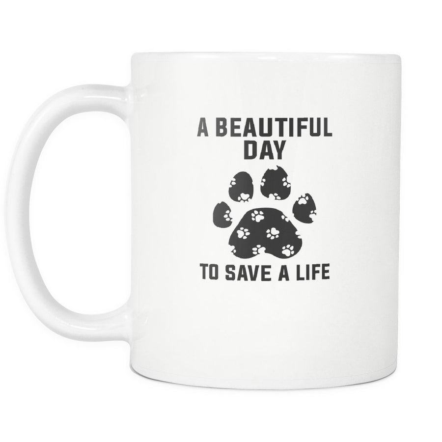 Veterinary - A beautiful day to save a life White Mug 11oz