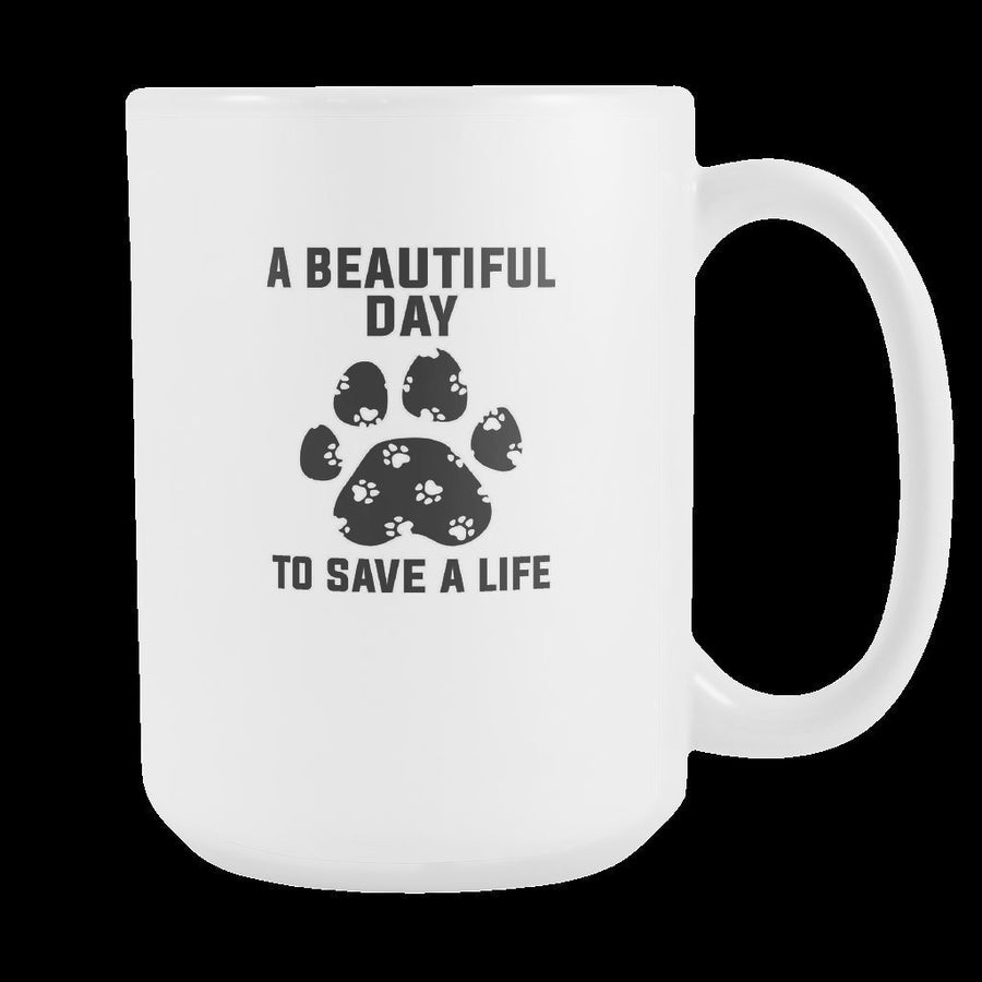 Veterinary - A beautiful day to save a life White Mug 15oz-Drinkware-I love Veterinary