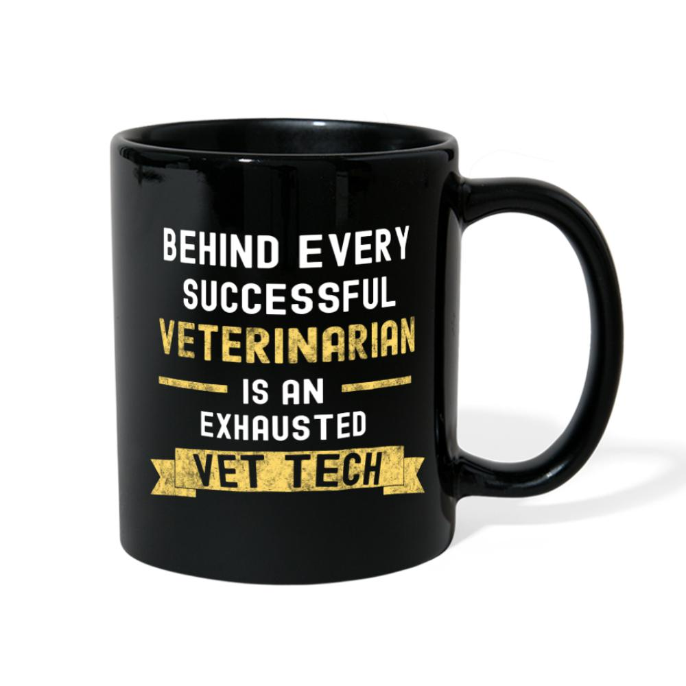 Behind Successful Vet, is an Exhausted Vet Tech Full Color Mug-Full Color Mug-I love Veterinary