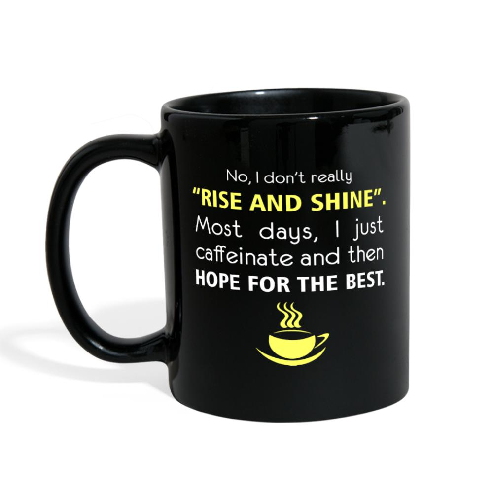 "No, I don't really ""rise and shine"". Most days, I just caffeinate Full Color Mug-Full Color Mug-I love Veterinary"