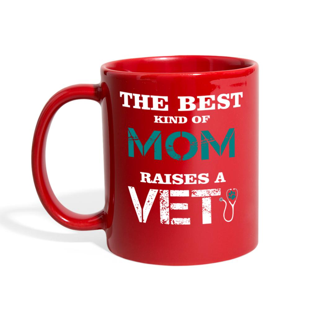 The Best kind of Mom Raises a Vet-Full Color Mug-I love Veterinary