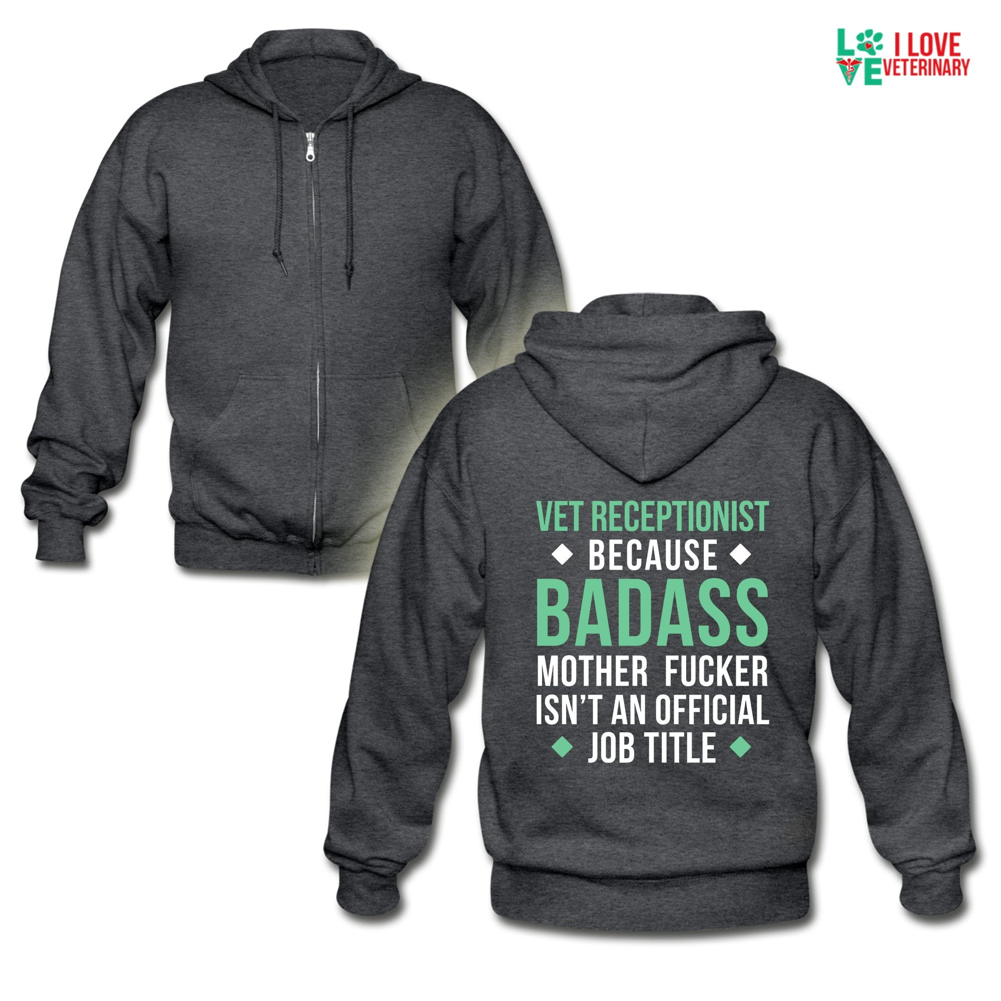 Vet Receptionist because badass mother fucker isn't an official job title Unisex Zip Hoodie-Gildan Heavy Blend Adult Zip Hoodie-I love Veterinary