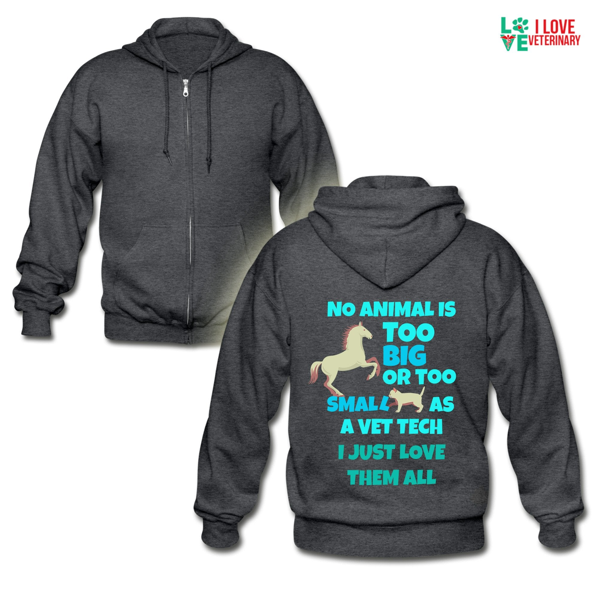 Vet Tech - No animal too big or too small Unisex Zip Hoodie-Gildan Heavy Blend Adult Zip Hoodie-I love Veterinary