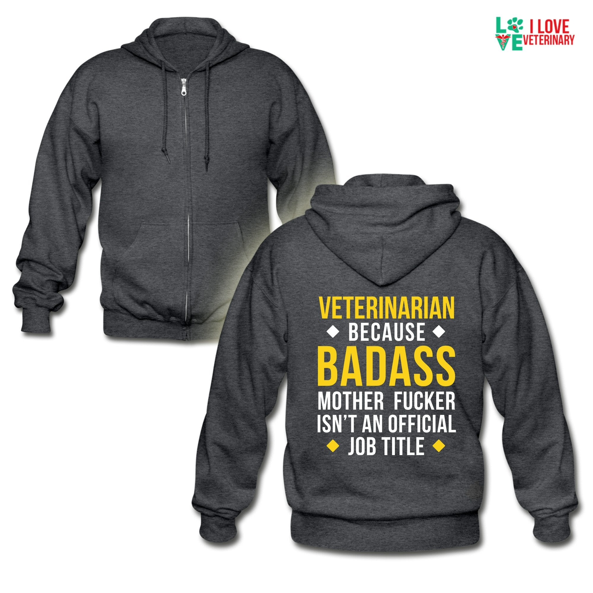 Veterinarian because badass mother fucker isn't an official job title Unisex Zip Hoodie-Gildan Heavy Blend Adult Zip Hoodie-I love Veterinary