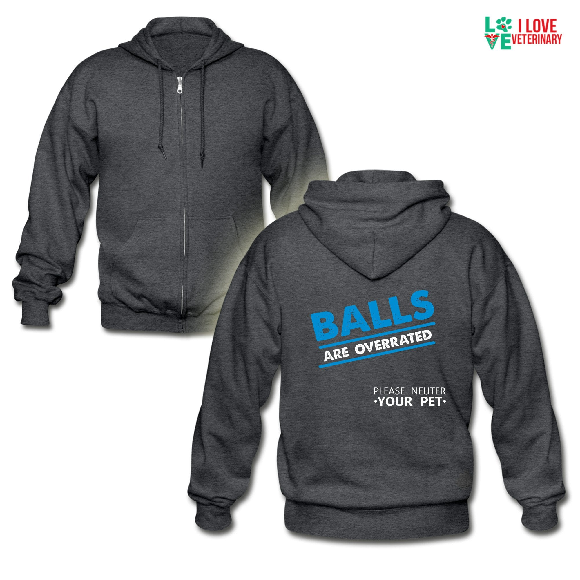 Veterinary - Balls are overrated Unisex Zip Hoodie-Gildan Heavy Blend Adult Zip Hoodie-I love Veterinary