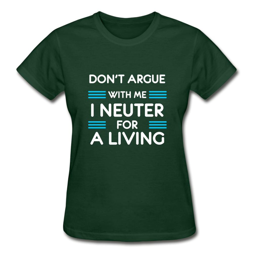 Don't argue with me I neuter for a living Gildan Ultra Cotton Ladies T-Shirt-Gildan Ultra Cotton Ladies T-Shirt-I love Veterinary