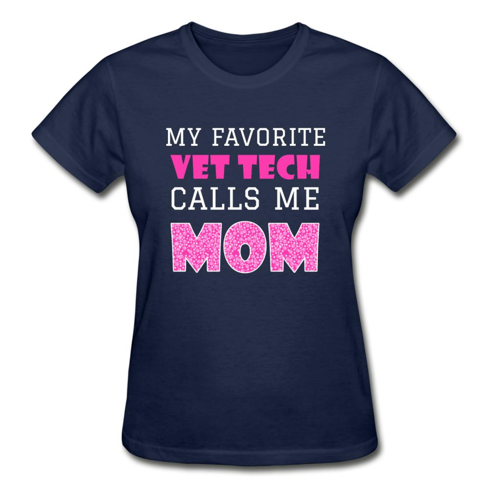 My favorite Vet Tech calls me Mom Gildan Ultra Cotton Ladies T-Shirt-Gildan Ultra Cotton Ladies T-Shirt-I love Veterinary