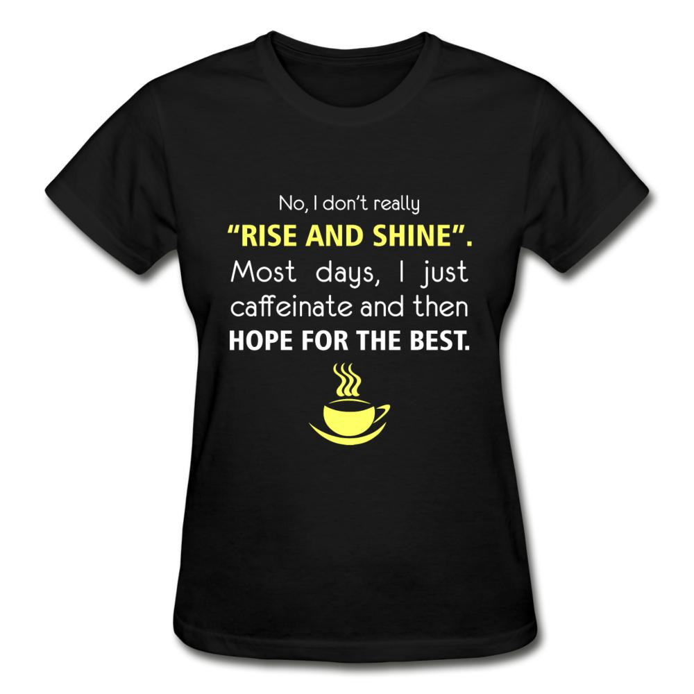 "No, I don't really ""rise and shine"" Gildan Ultra Cotton Ladies T-Shirt-Gildan Ultra Cotton Ladies T-Shirt-I love Veterinary"