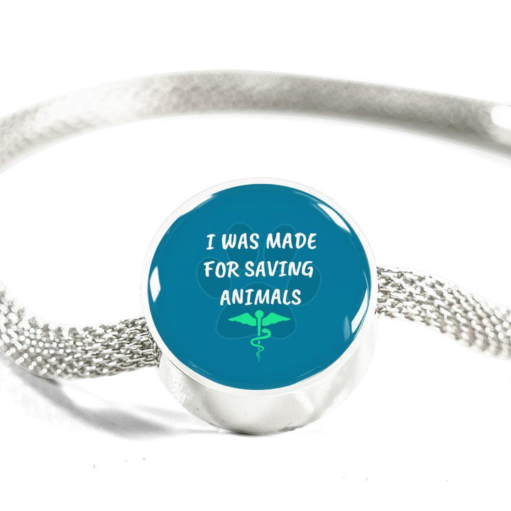 Veterinary Jewelry Gift Circle Charm Luxury Steel Bracelet - I was made for saving animals-Luxury Steel Bracelet-I love Veterinary