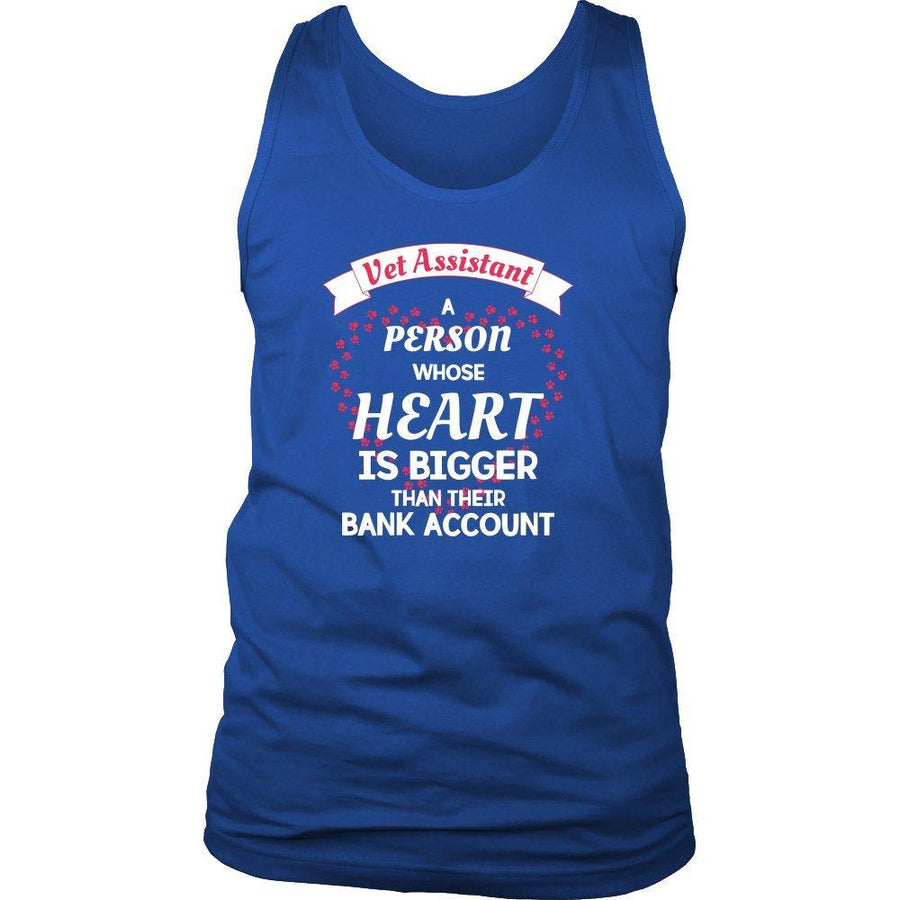 Vet Assistant - Heart bigger than bank account Tank Top