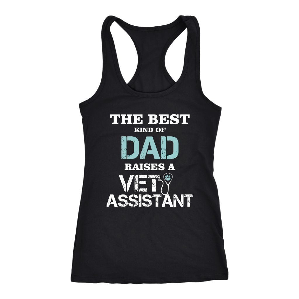 Vet Assistant - The best kind of Dad raises a Vet Assistant Tank Top-T-shirt-I love Veterinary