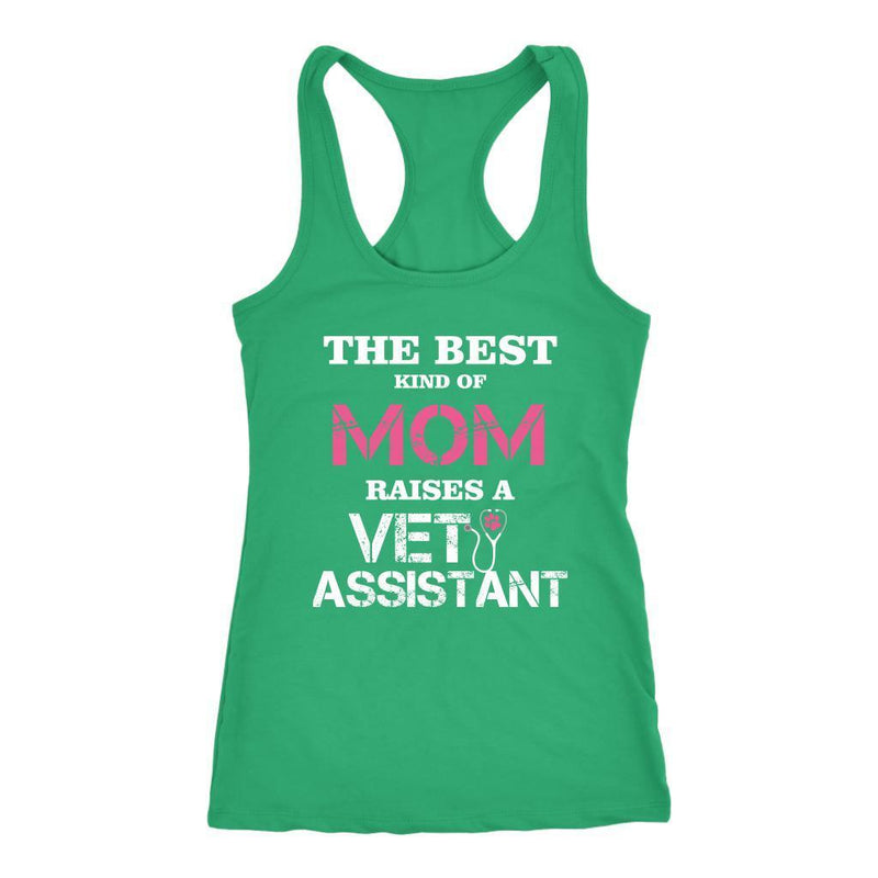 Vet Assistant - The best kind of Mom raises a Vet Assistant Tank Top-T-shirt-I love Veterinary