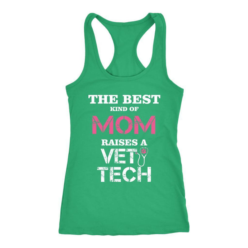 Vet Tech - The best kind of Mom raises a Vet Tech Tank Top-T-shirt-I love Veterinary