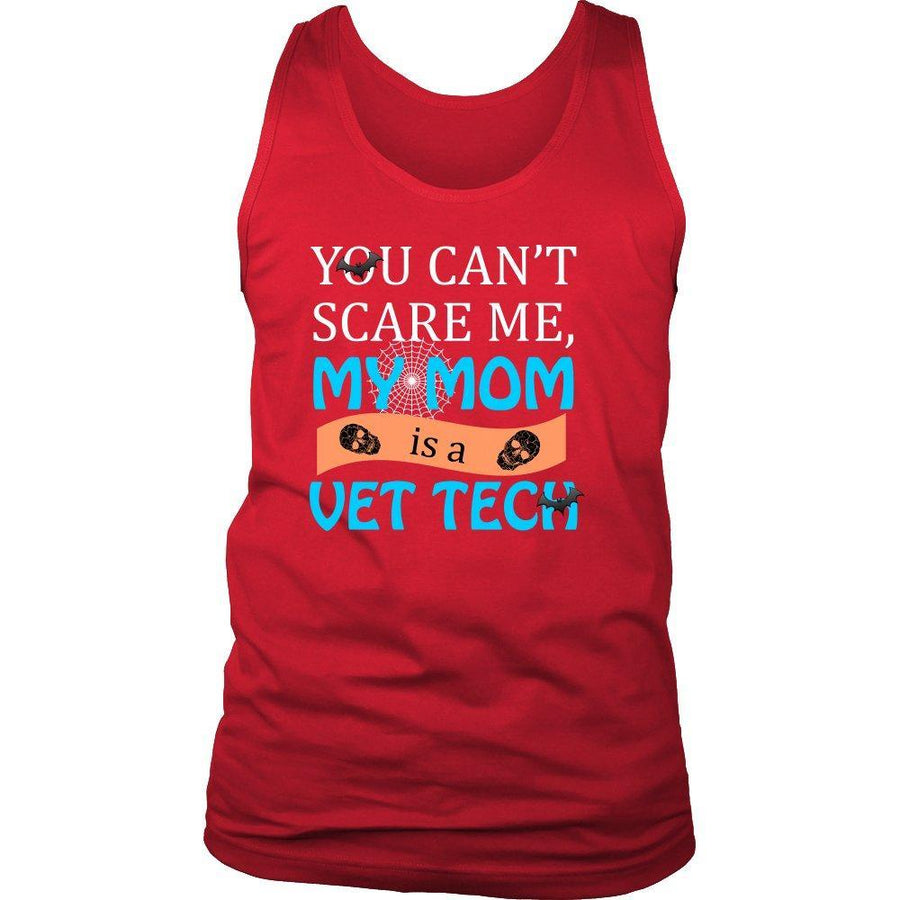 Vet Tech - You can't scare me, my mom is a vet tech Halloween Tank Top-T-shirt-I love Veterinary