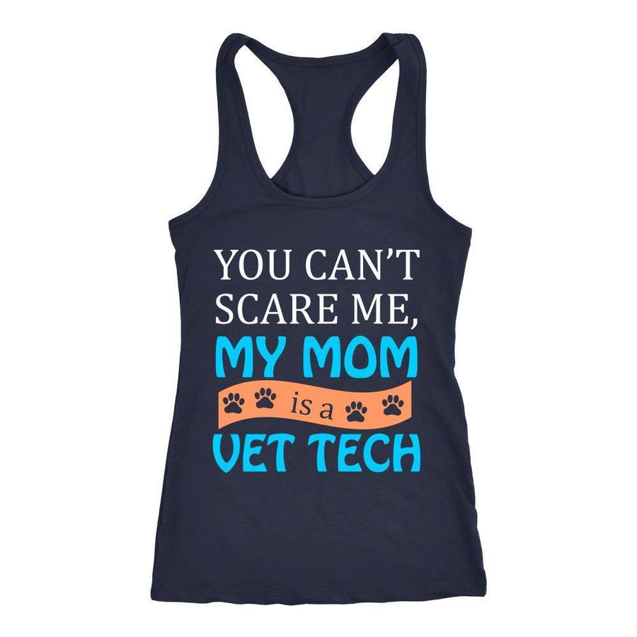 Vet Tech - You can't scare me, my mom is a Vet Tech Tank Top-T-shirt-I love Veterinary