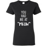 "Cats - You had me at ""meow"" Shirts-T-shirts and Hoodie-I love Veterinary"