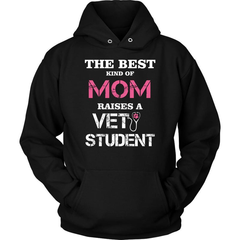 Vet Student- The best kind of Mom raises a Vet Student T-shirt/ Hoodie-T-shirts and Hoodie-I love Veterinary