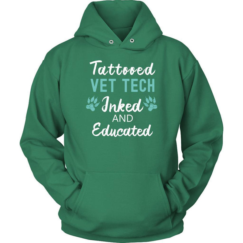 Vet Tech- Inked and Educated T-shirt/ Hoodie-T-shirts and Hoodie-I love Veterinary