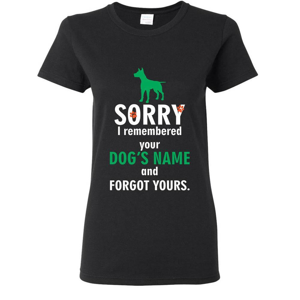 Vet Tech- Sorry I remembered your dog's name and forgot yours T-shirt/ Hoodie-T-shirts and Hoodie-I love Veterinary