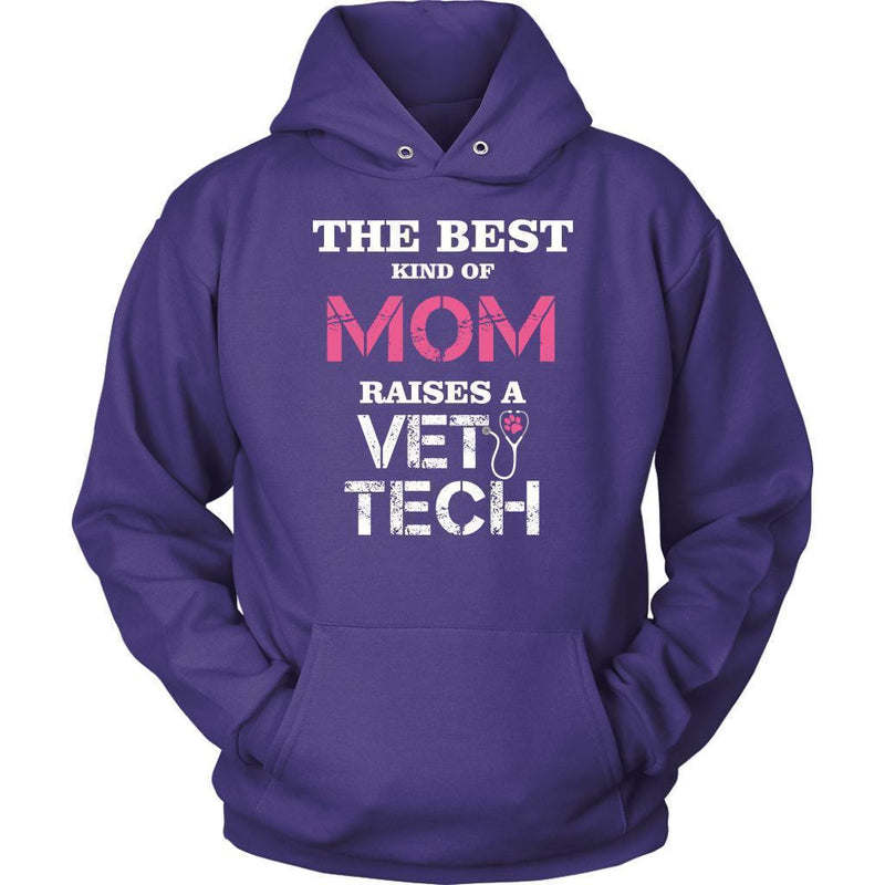 Vet Tech- The best kind of Mom raises a Vet Tech T-shirt/ Hoodie-T-shirts and Hoodie-I love Veterinary