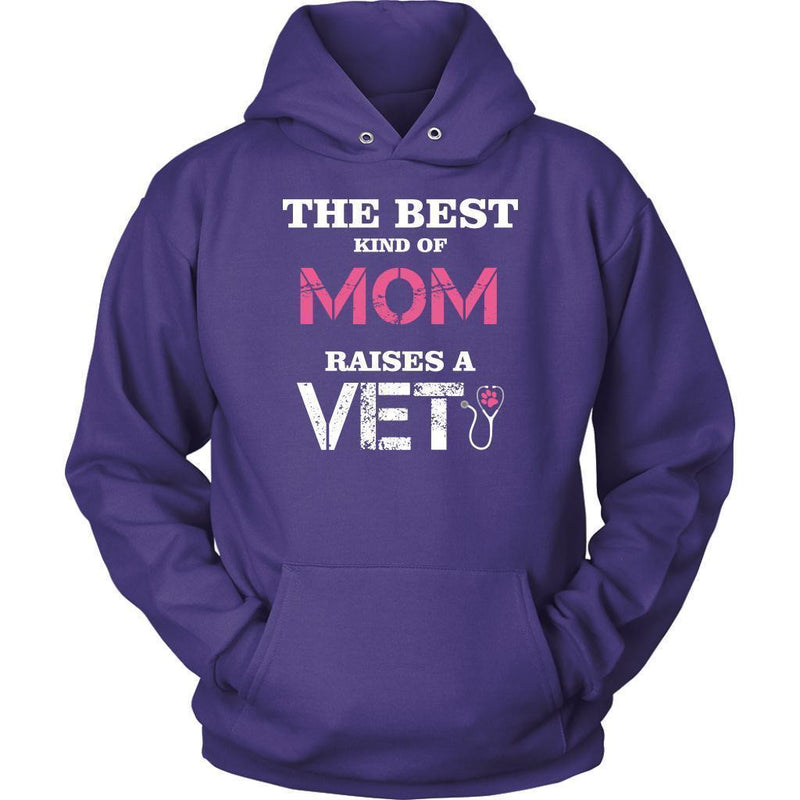 Veterinarian- The best kind of Mom raises a Veterinarian T-shirt/ Hoodie-T-shirts and Hoodie-I love Veterinary