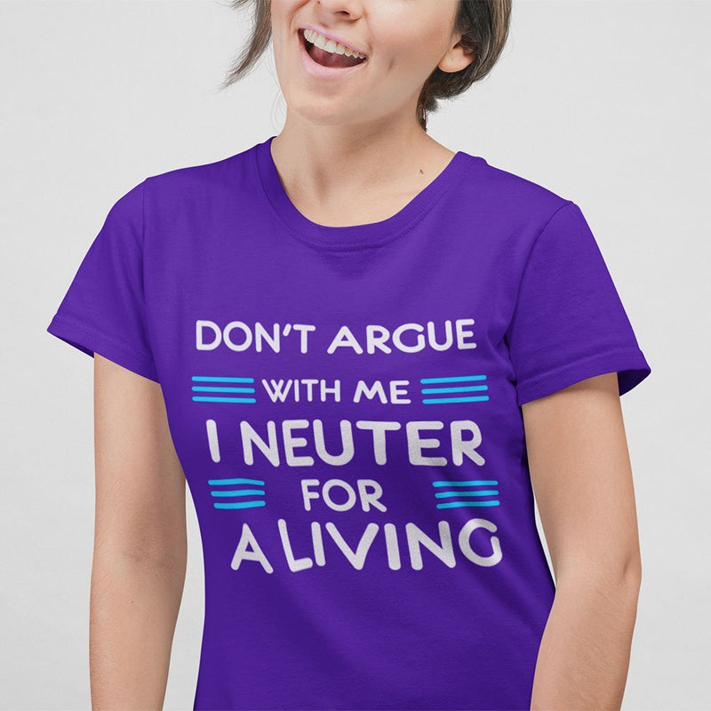 VETERINARY - I NEUTER FOR A LIVING SHIRTS-T-shirts and Hoodie-I love Veterinary