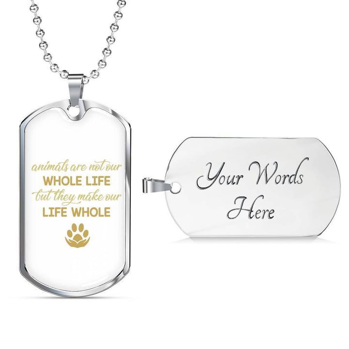 Veterinary Jewelry Gift Luxury Dog Tag Necklace - Animals are not our whole life-Tag Necklace-I love Veterinary