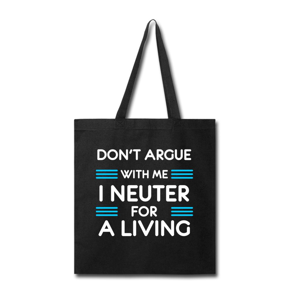 Don't argue with me I neuter for a living Cotton Tote Bag-Tote Bag-I love Veterinary