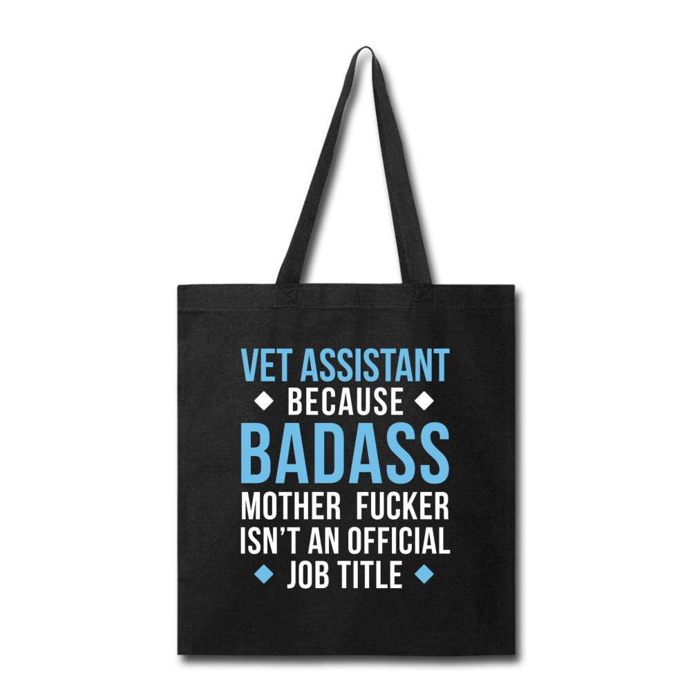 Vet Assistant because badass mother fucker isn't an official job title Cotton Tote Bag-Tote Bag-I love Veterinary
