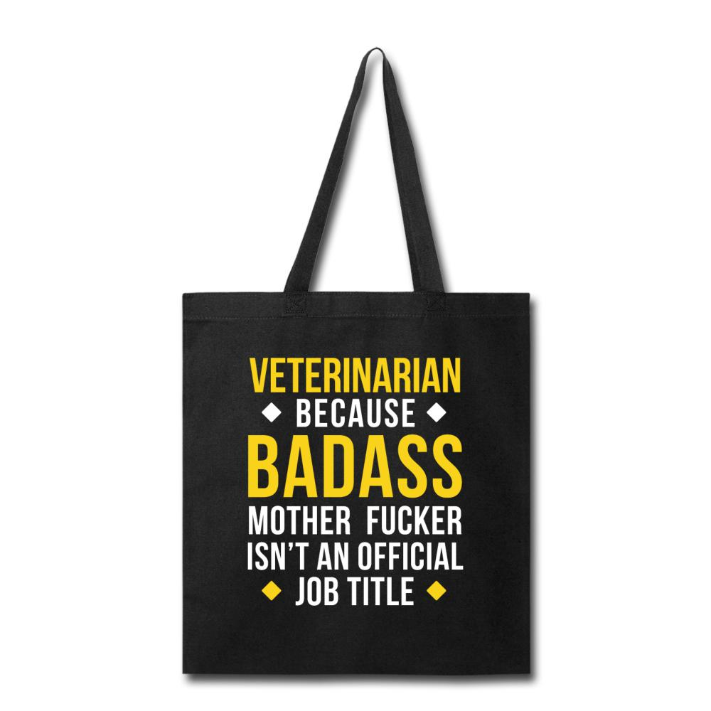 Veterinarian because badass mother fucker isn't an official job title Cotton Tote Bag-Tote Bag-I love Veterinary