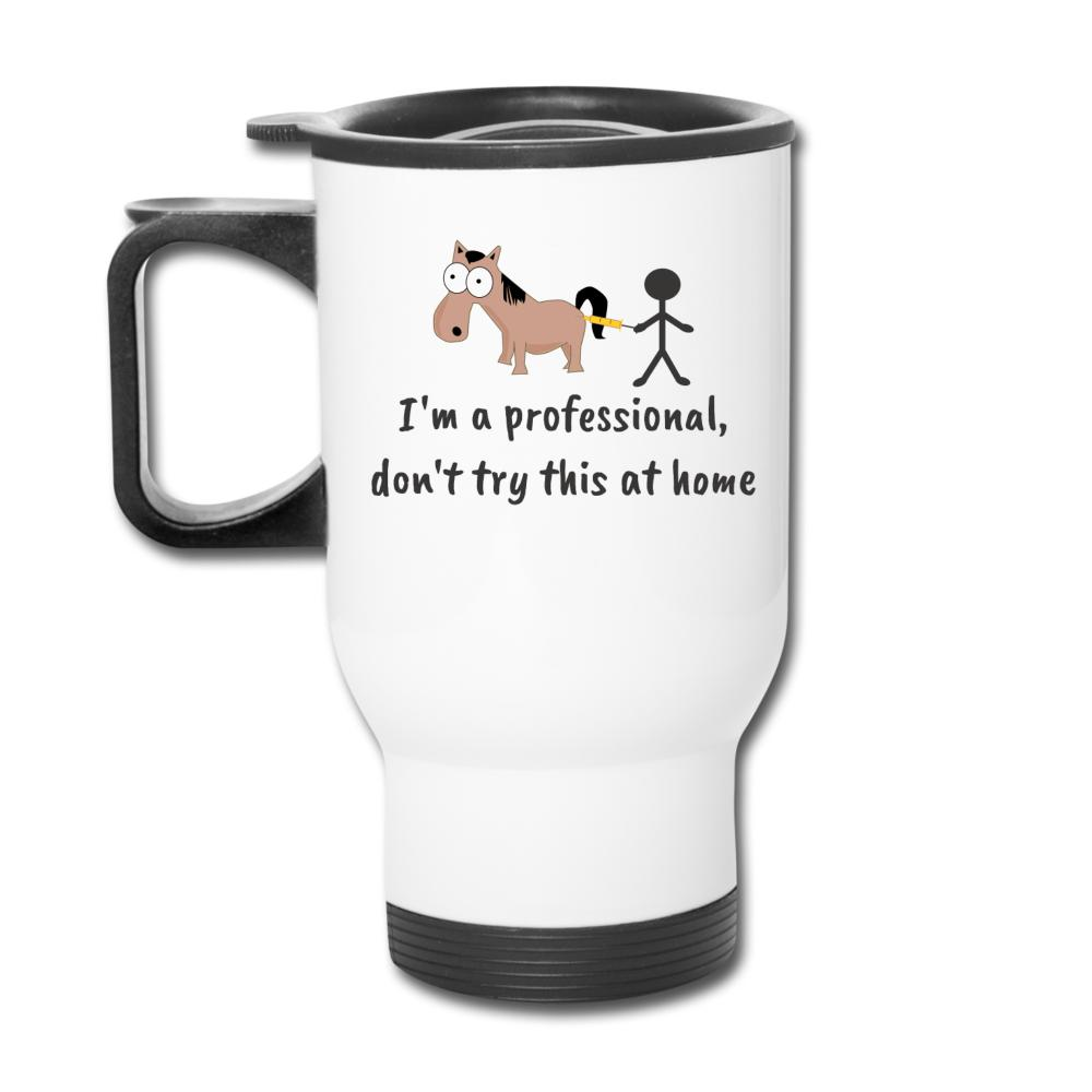 I'm a professional, don't try this at home 14oz Travel Mug-Travel Mug-I love Veterinary