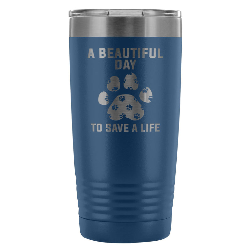 A beautiful day to save a life 20oz Vacuum Tumbler