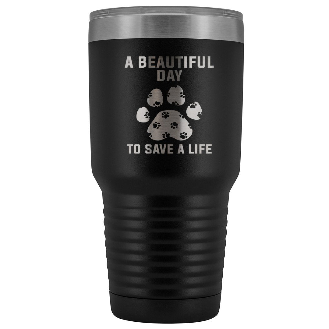 A beautiful day to save a life 30oz Vacuum Tumbler