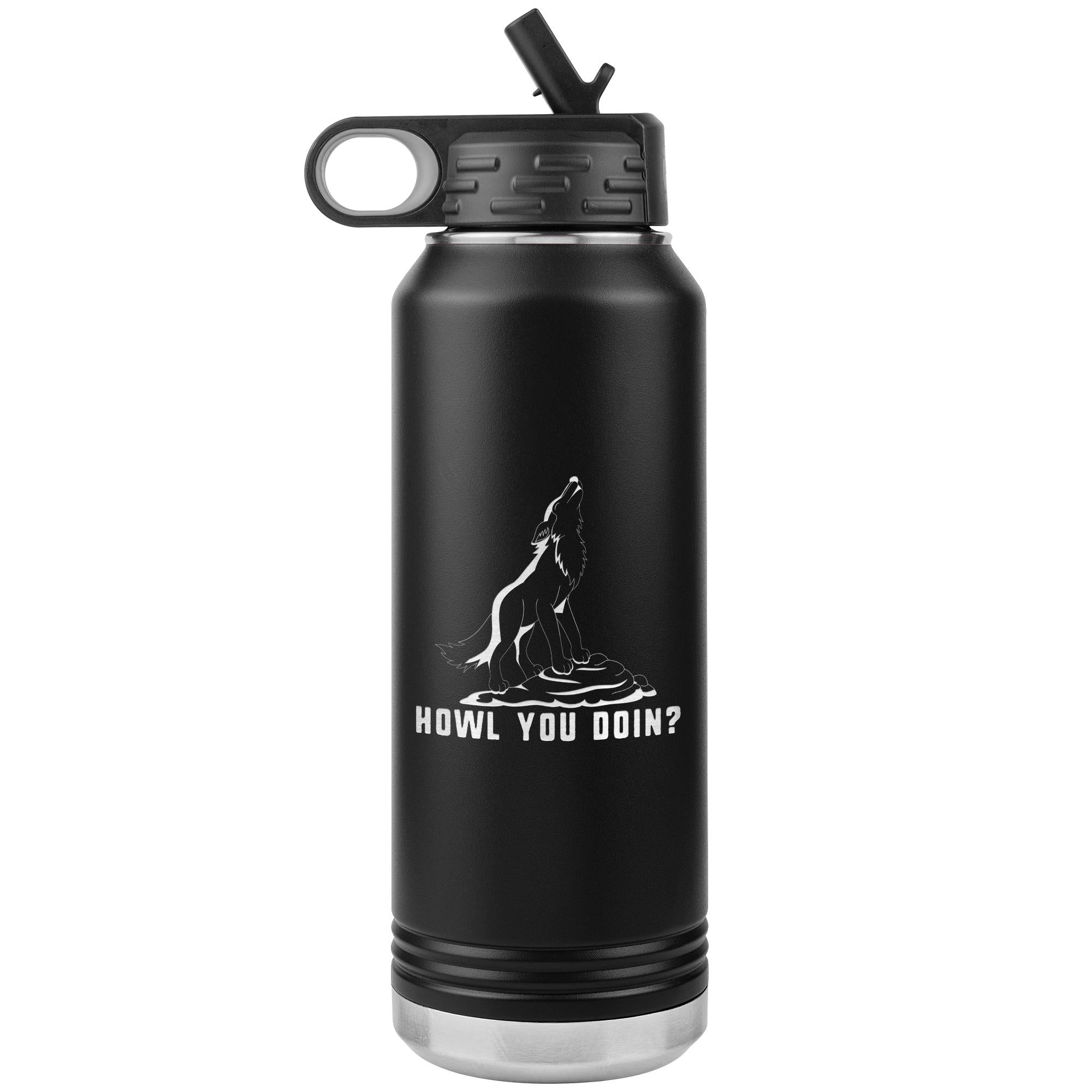 Howl you doin? Water Bottle Tumbler 32 oz-Tumblers-I love Veterinary