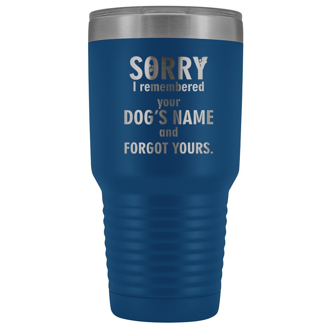 I remembered your dogs name 30oz Vacuum Tumbler-Tumblers-I love Veterinary