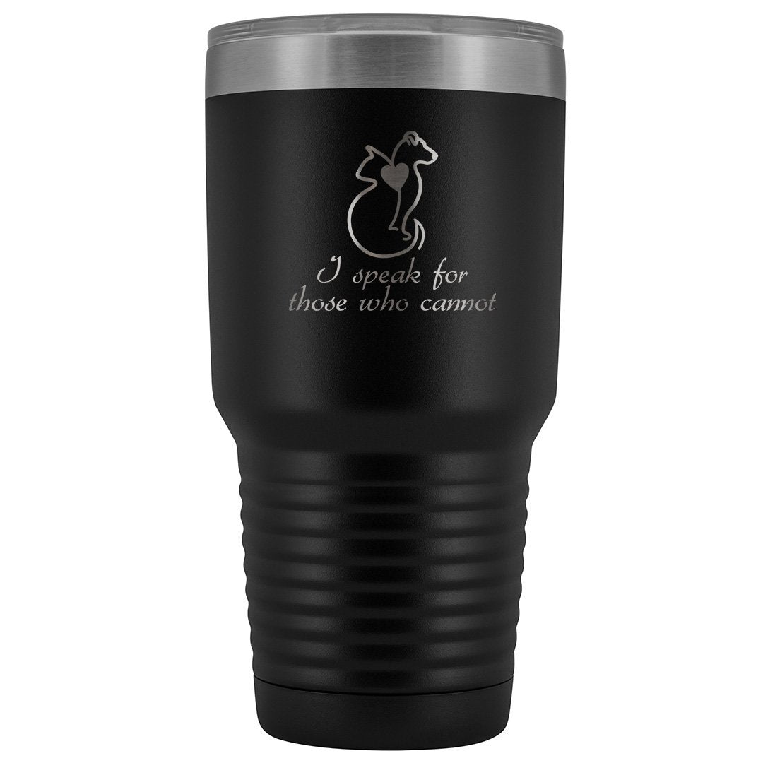 I speak for those who cannot 30oz Vacuum Tumbler-Tumblers-I love Veterinary