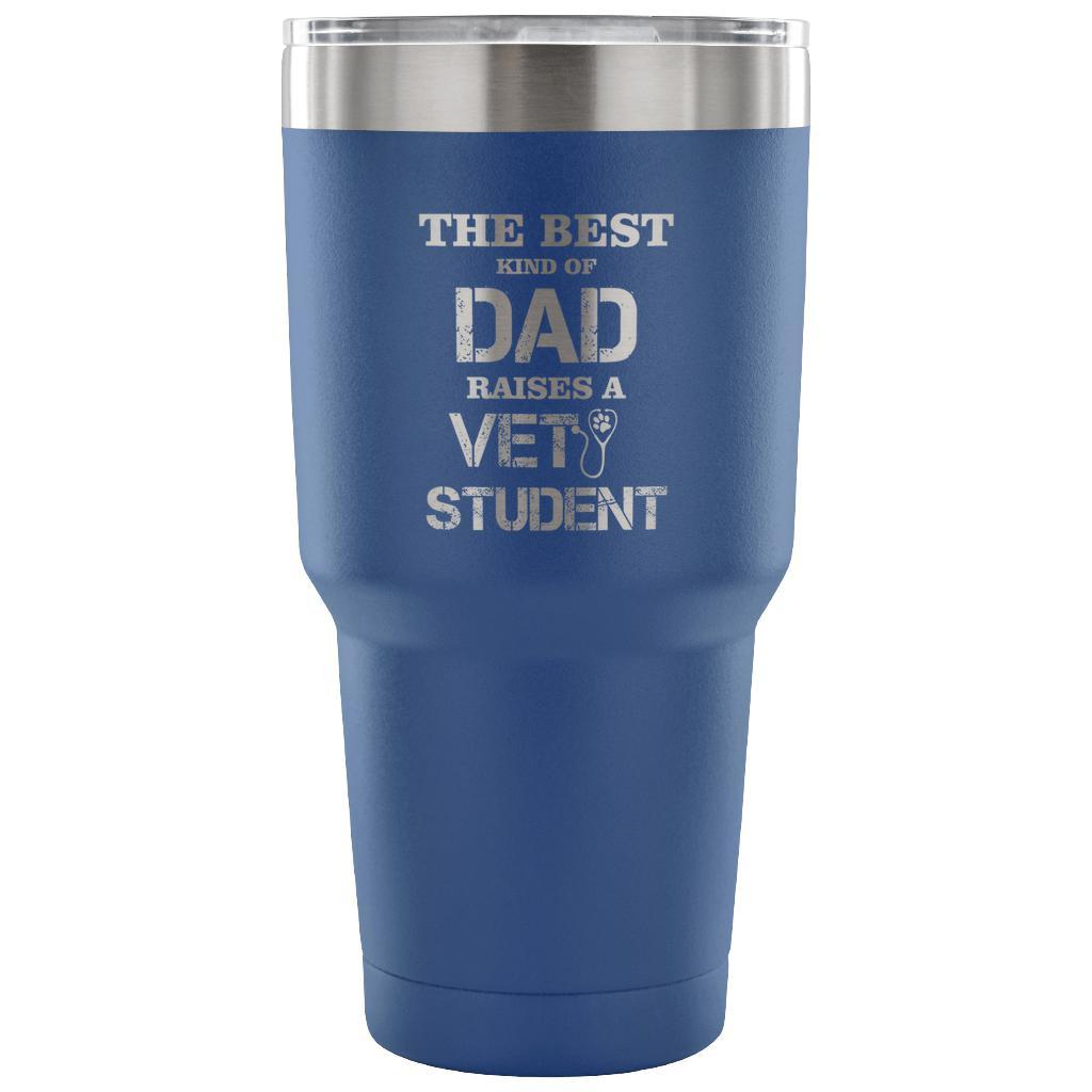 The best kind of Dad raises a Vet Student 30oz Vacuum Tumbler-Tumblers-I love Veterinary