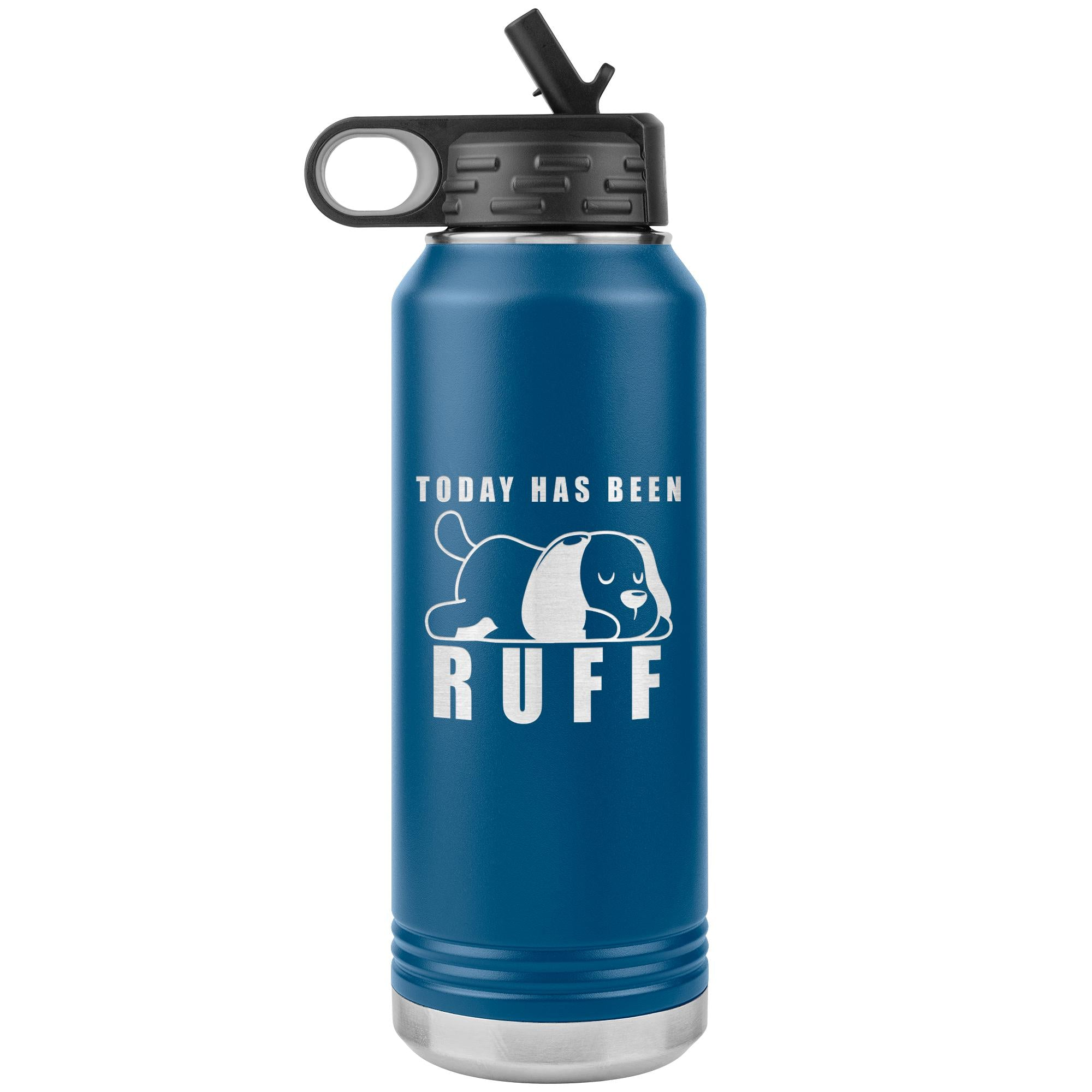 Today has been ruff Water Bottle Tumbler 32 oz-Tumblers-I love Veterinary